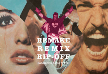 "Festival de Cine Europeo: ""Remake, Remix, Ripp-Off"""
